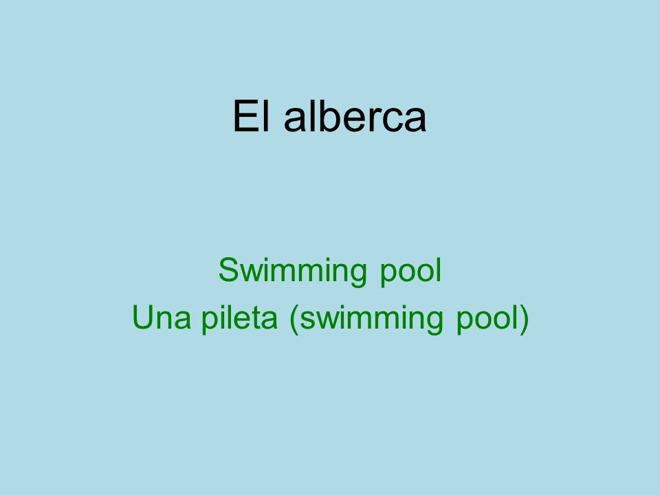 El alberca Swimming pool Una pileta (swimming pool)