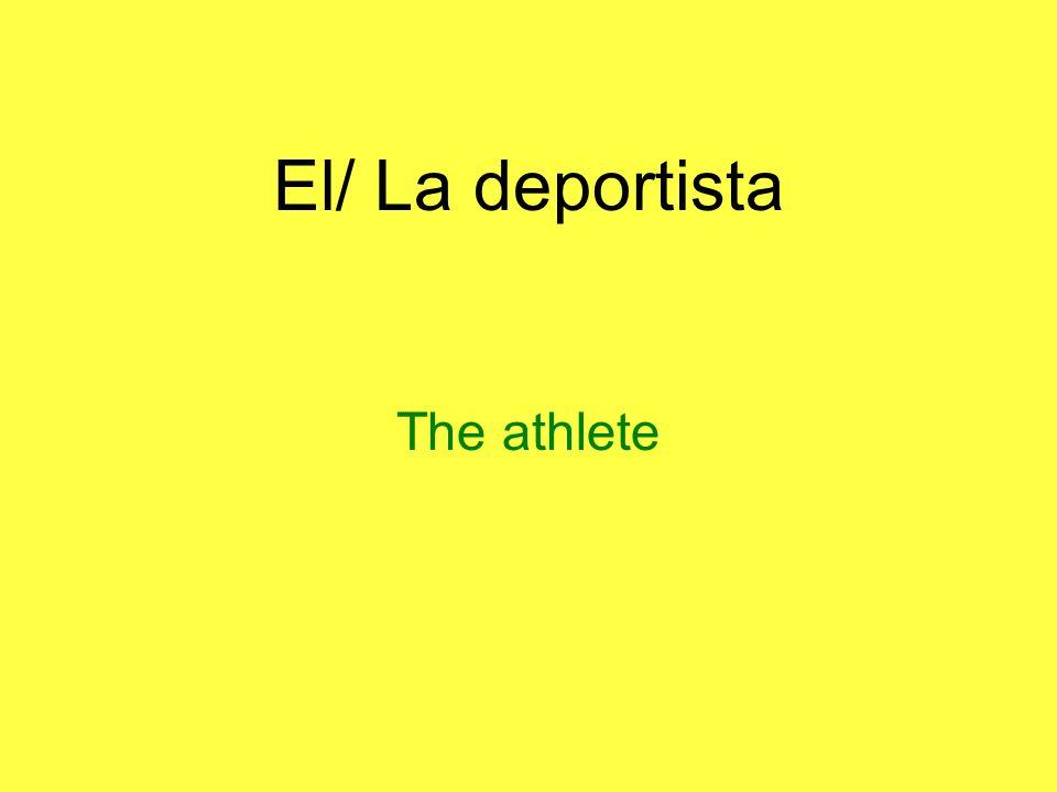 El/ La deportista The athlete