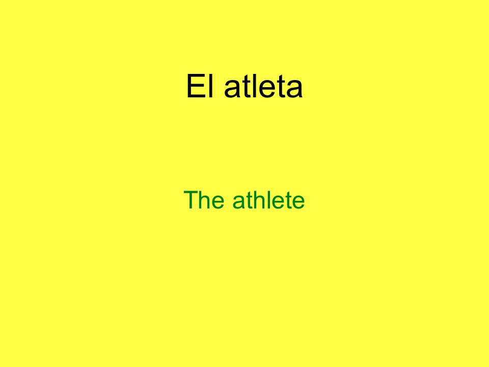 El atleta The athlete