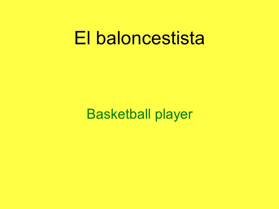 El baloncestista Basketball player
