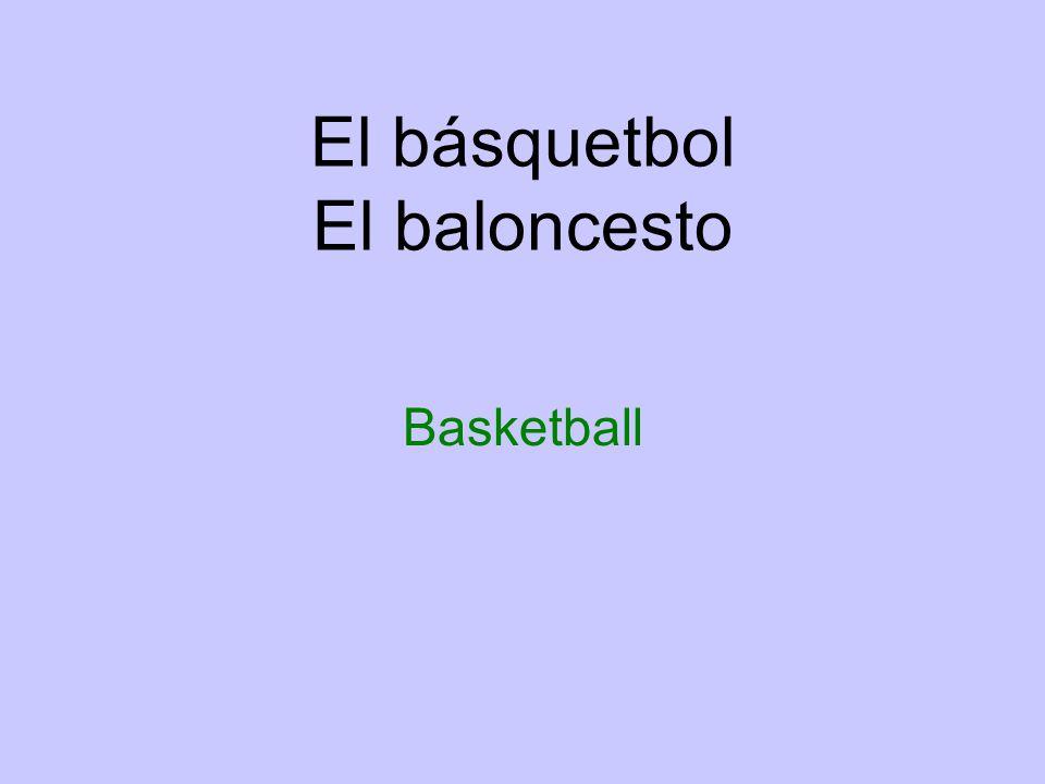 El básquetbol El baloncesto Basketball