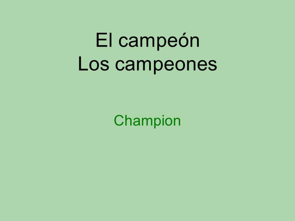 El campeón Los campeones Champion