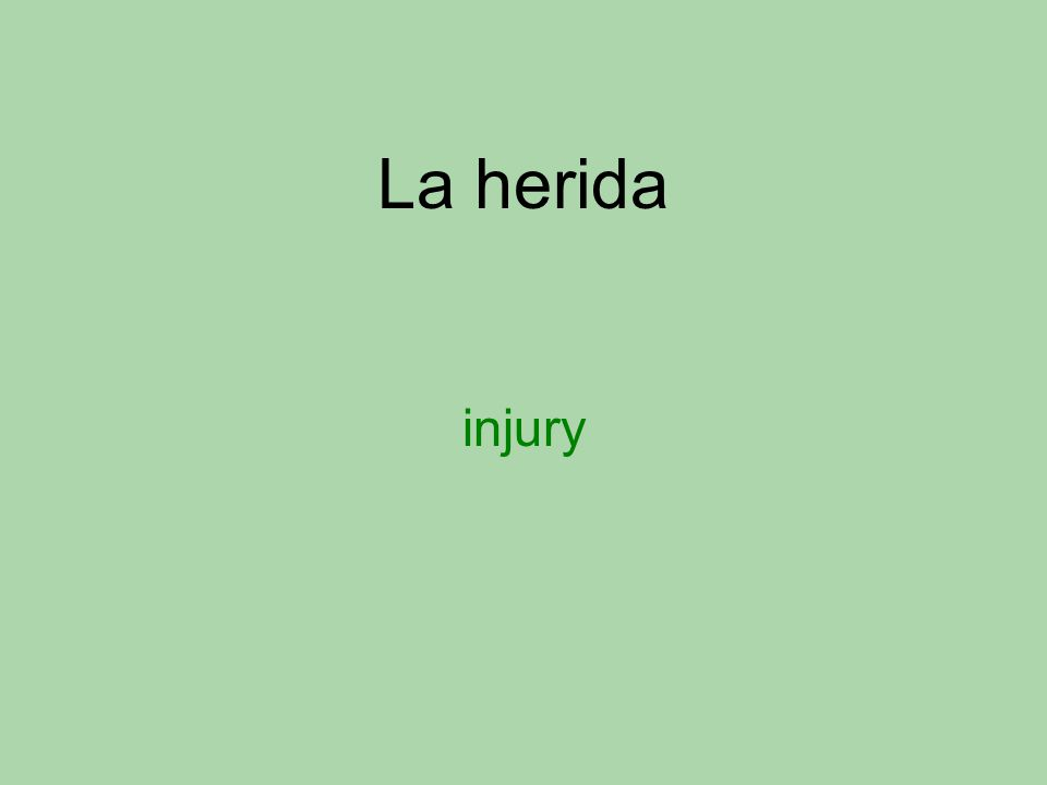 La herida injury
