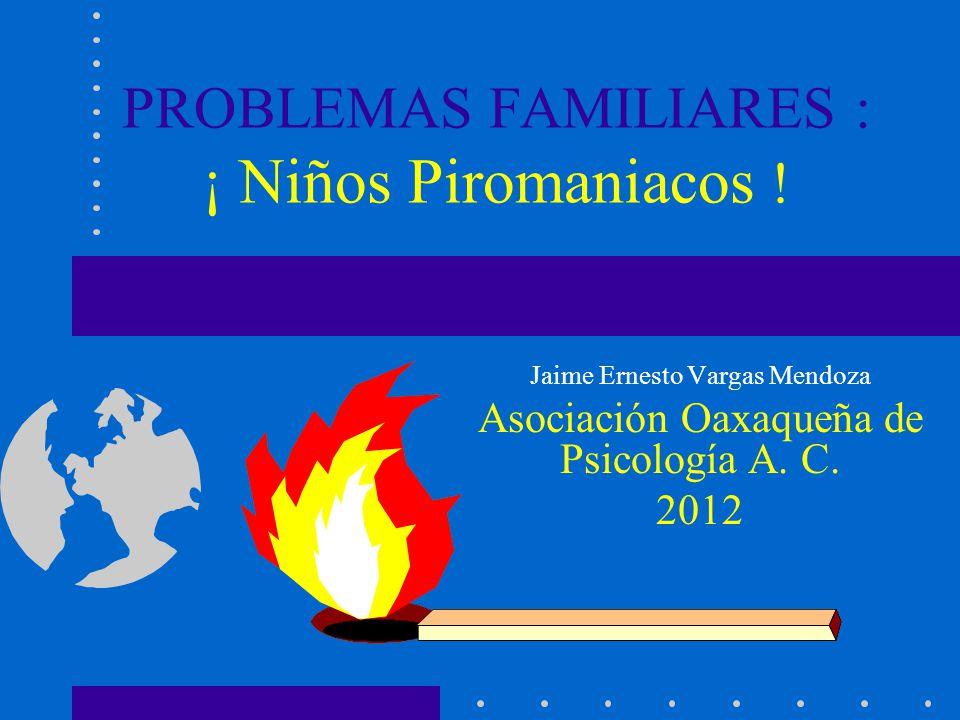 PROBLEMAS FAMILIARES : ¡ Niños Piromaniacos .
