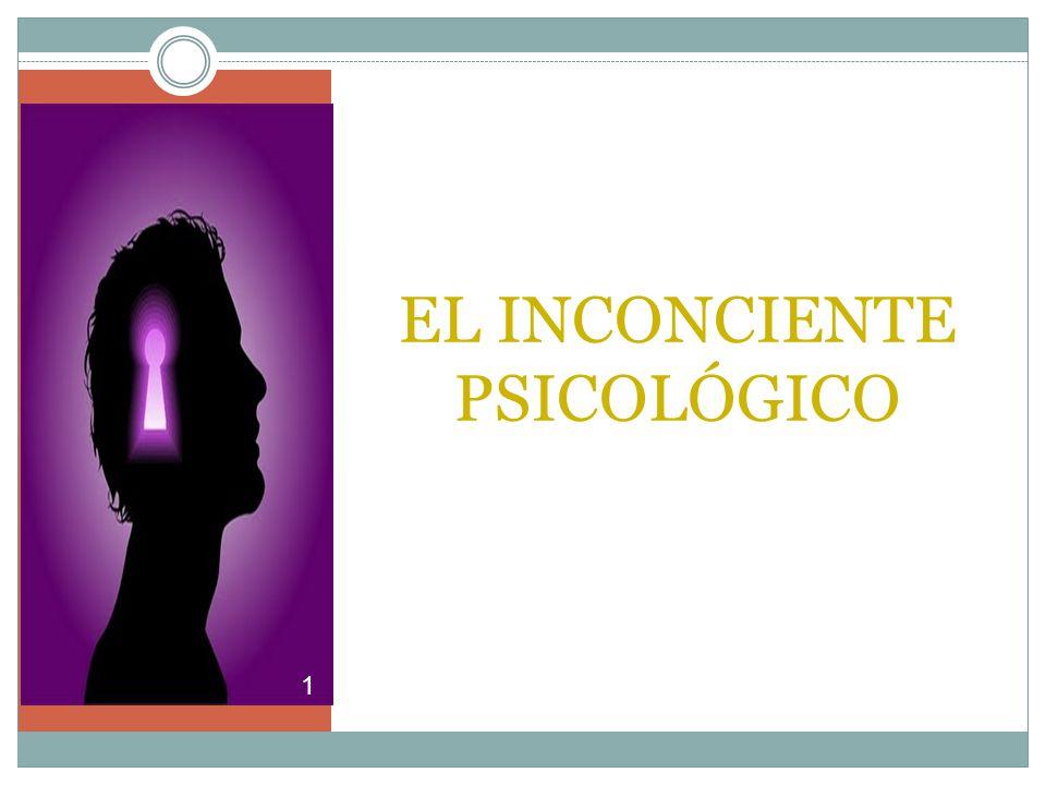 EL INCONCIENTE PSICOLÓGICO 1