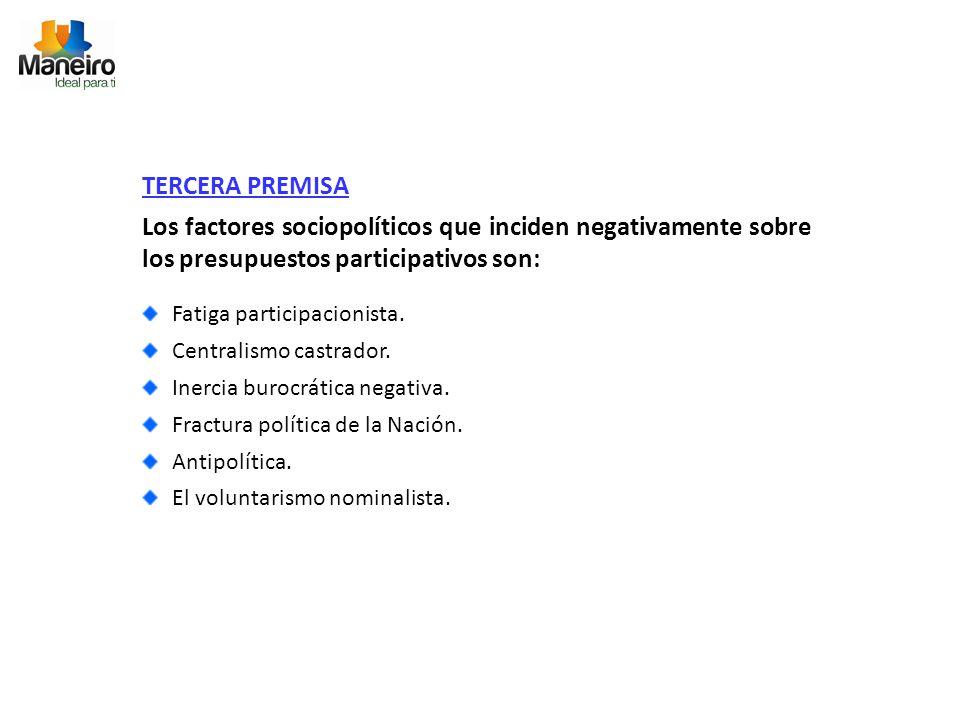 TERCERA PREMISA Los factores sociopolíticos que inciden negativamente sobre los presupuestos participativos son: Fatiga participacionista.