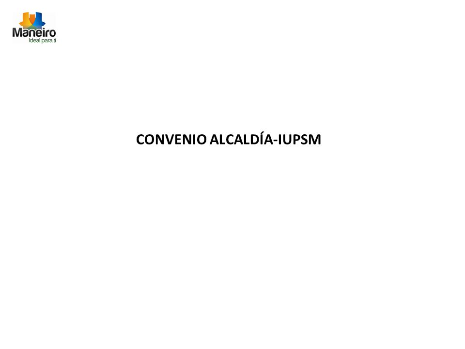 CONVENIO ALCALDÍA-IUPSM