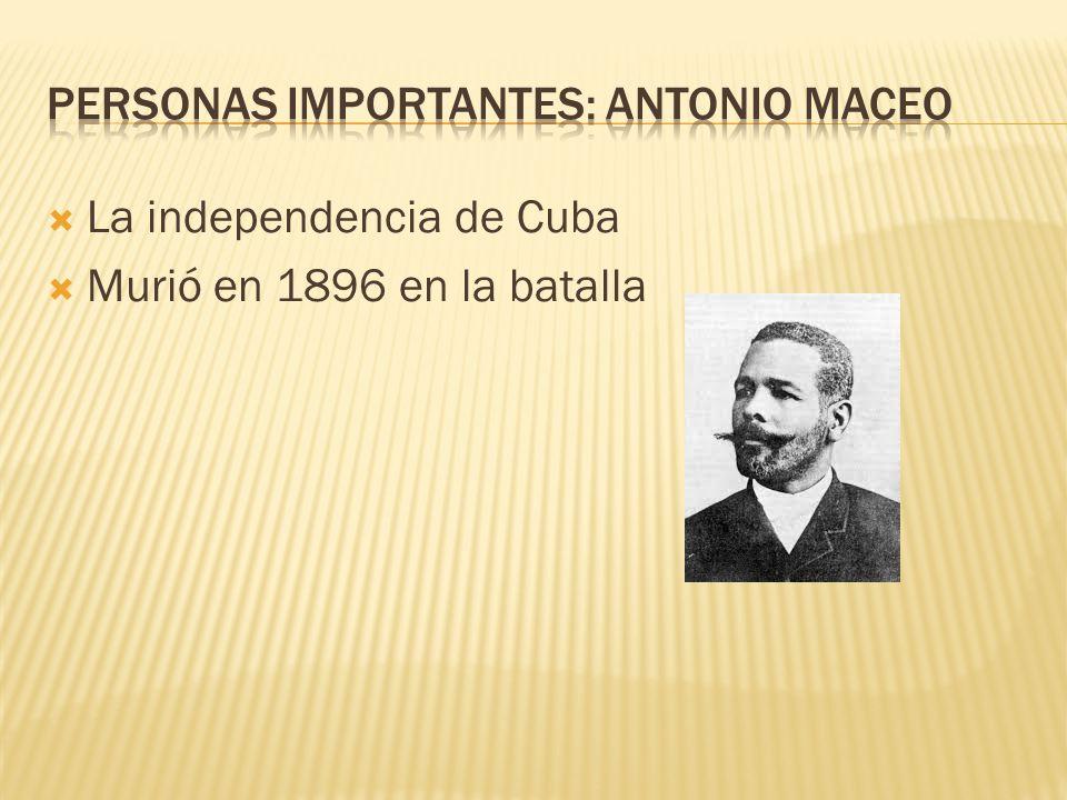 La independencia de Cuba  Murió en 1896 en la batalla