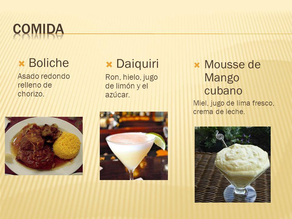  Daiquiri Ron, hielo, jugo de limón y el azúcar.  Boliche Asado redondo relleno de chorizo .