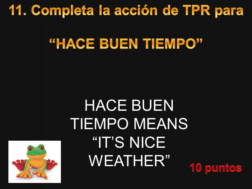 HACE MAL TIEMPO MEANS IT'S BAD WEATHER