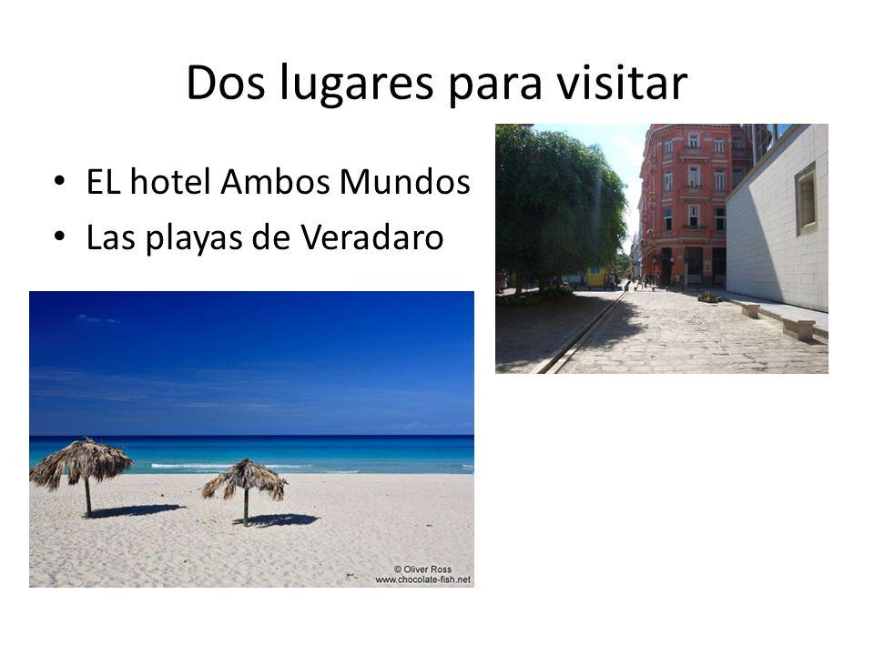 Dos lugares para visitar EL hotel Ambos Mundos Las playas de Veradaro