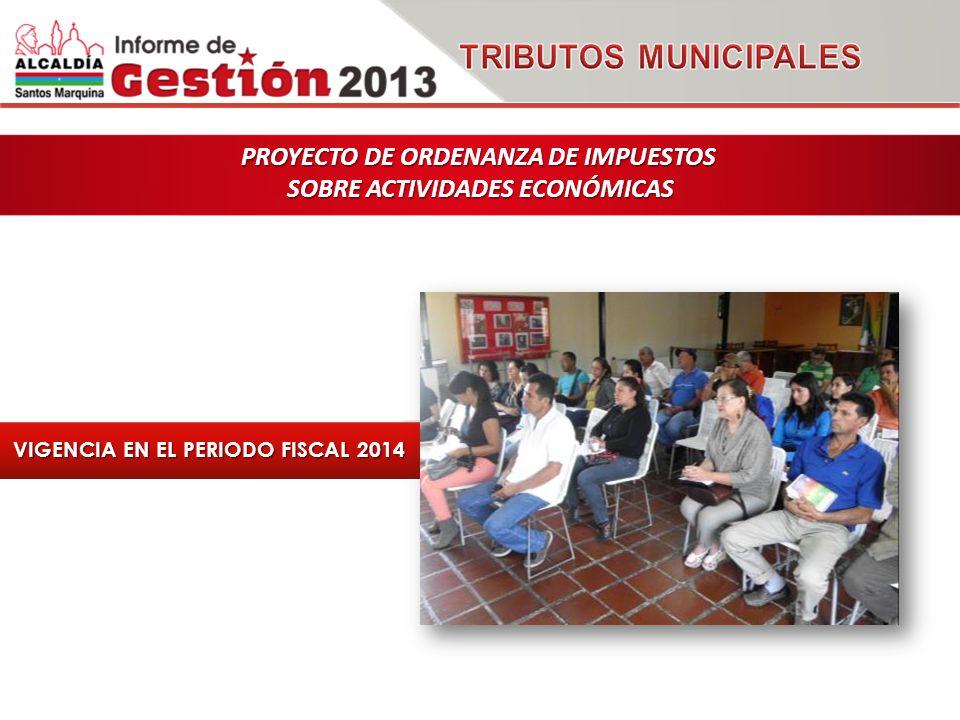 PROYECTO DE ORDENANZA DE IMPUESTOS SOBRE ACTIVIDADES ECONÓMICAS VIGENCIA EN EL PERIODO FISCAL 2014