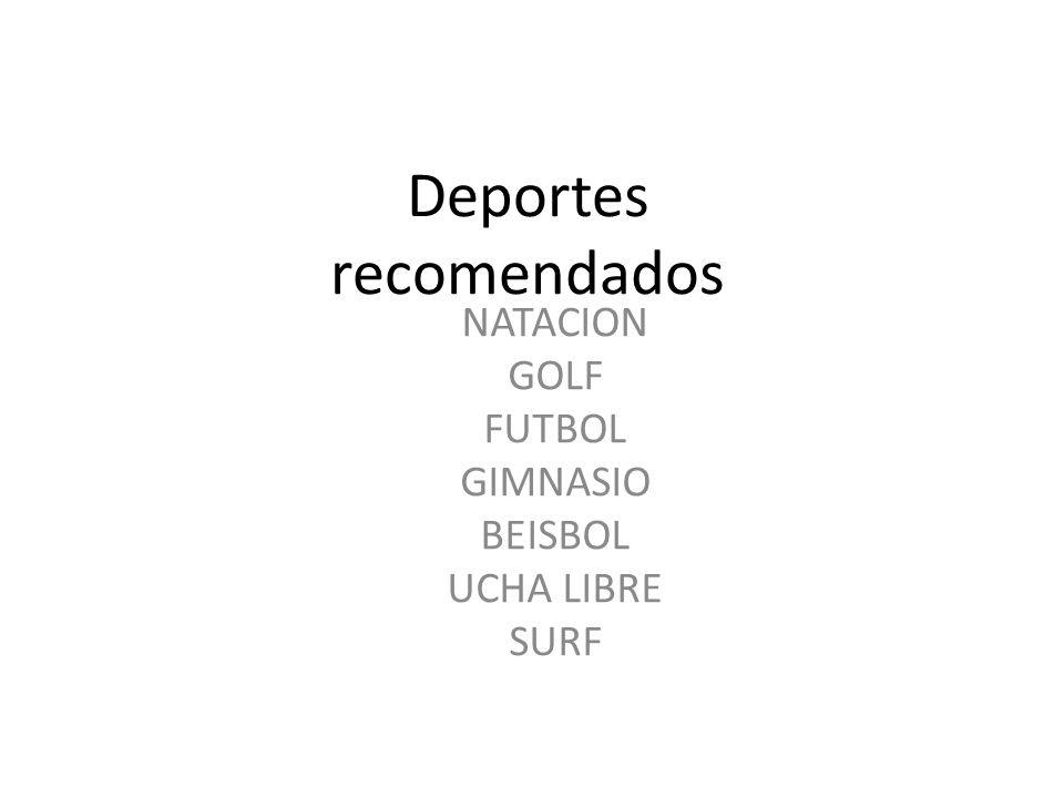 Deportes recomendados NATACION GOLF FUTBOL GIMNASIO BEISBOL UCHA LIBRE SURF