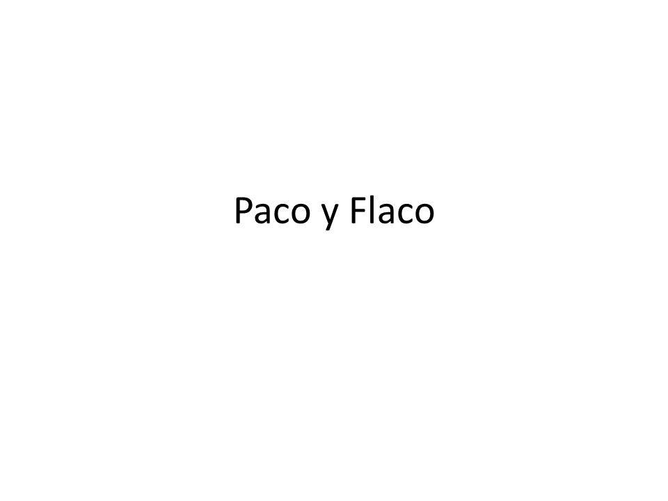 Paco y Flaco