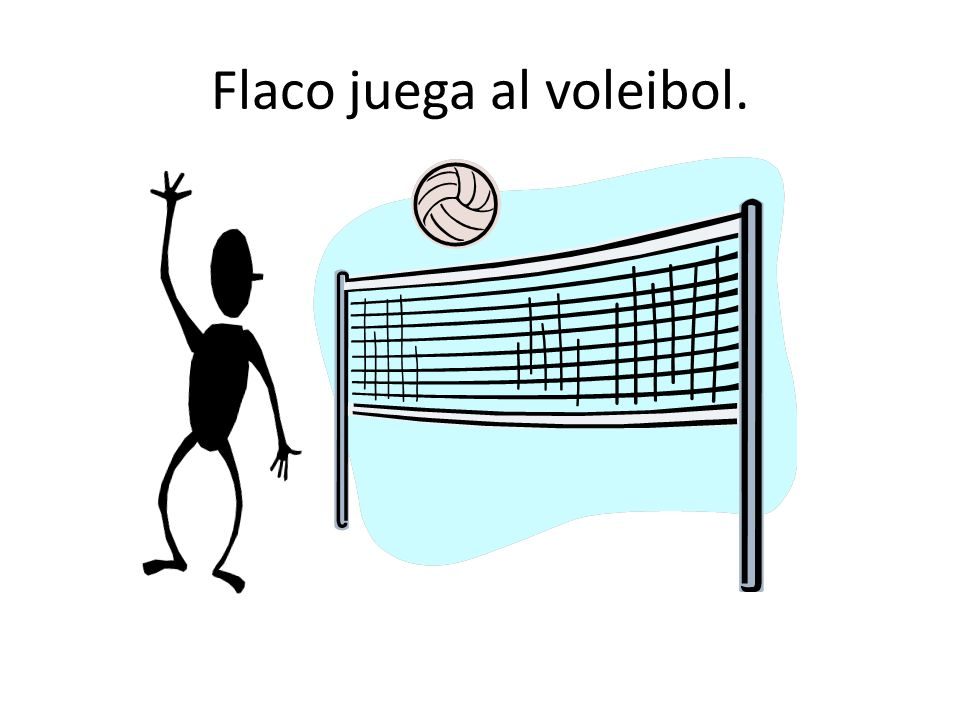 Flaco juega al voleibol.