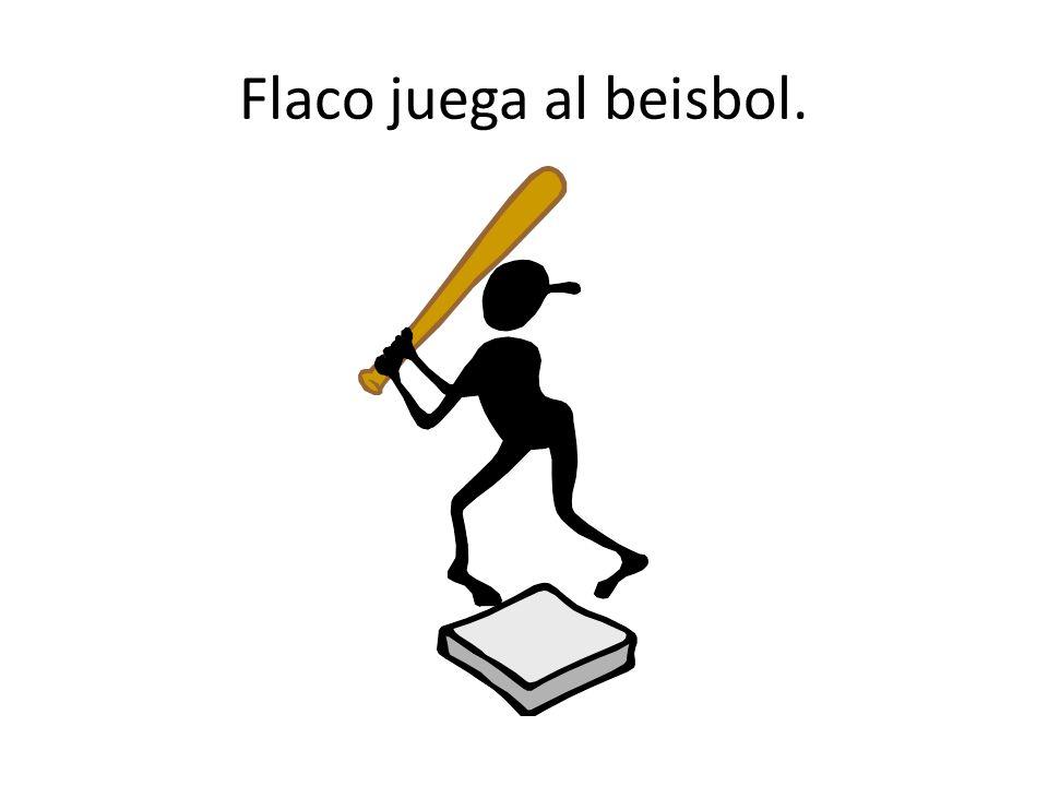 Flaco juega al beisbol.