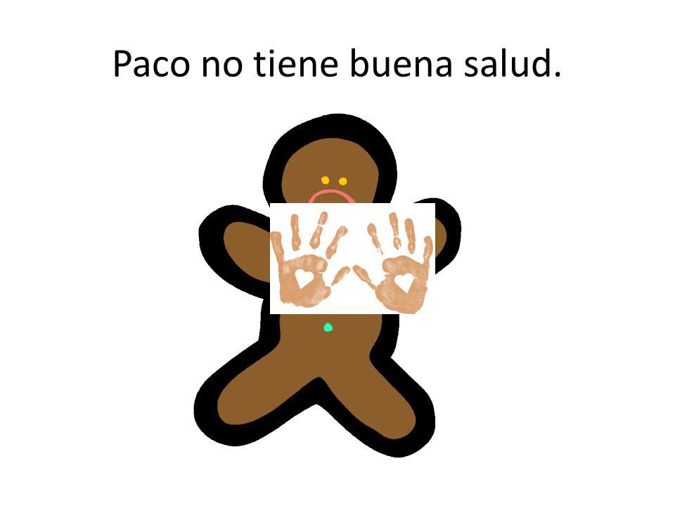 Paco no tiene buena salud.