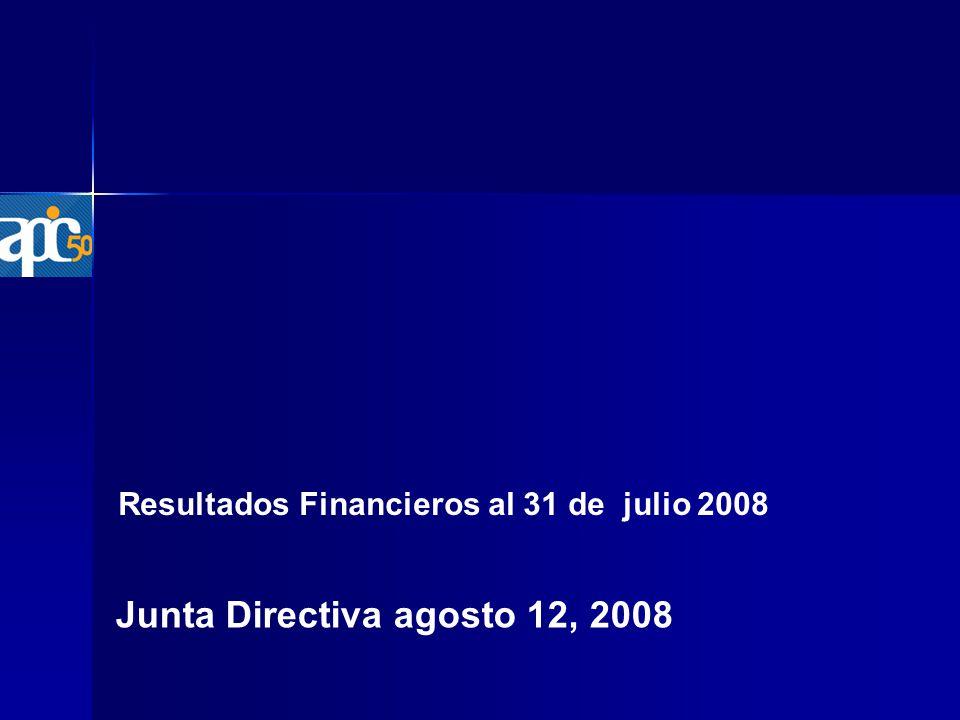 Resultados Financieros al 31 de julio 2008 Junta Directiva agosto 12, 2008