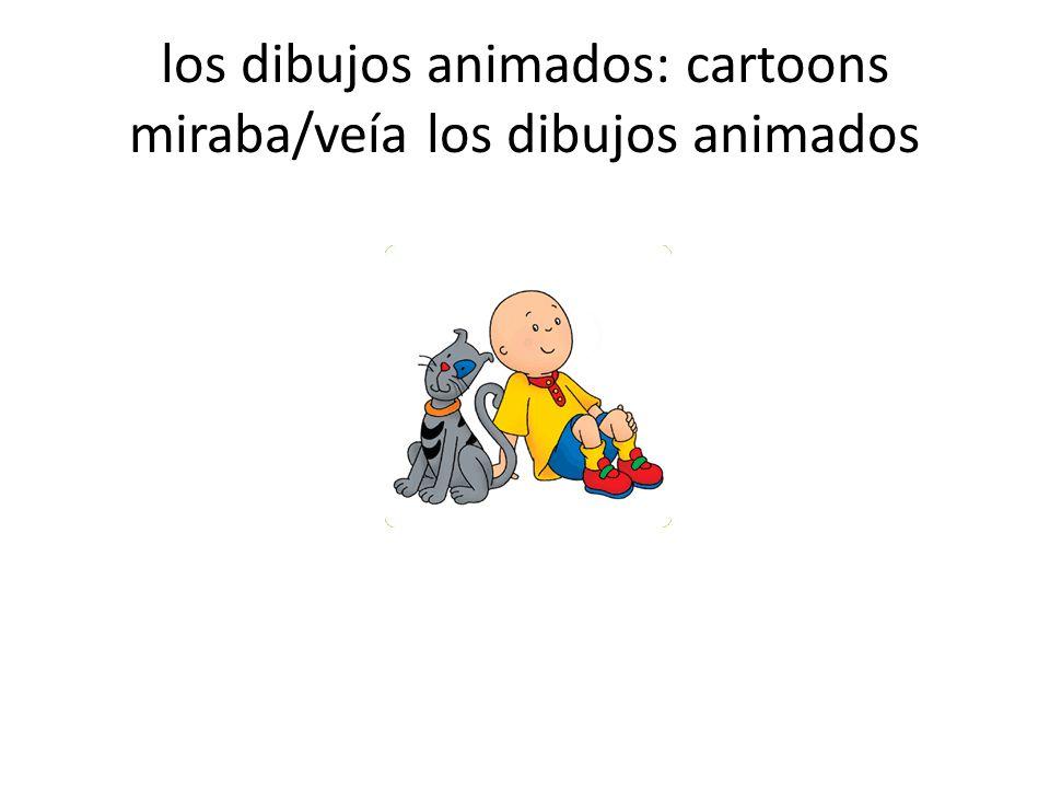 los dibujos animados: cartoons miraba/veía los dibujos animados