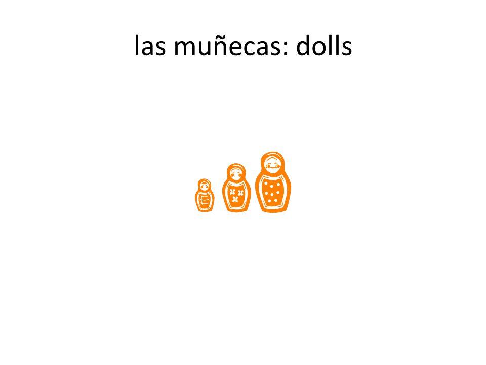 las muñecas: dolls