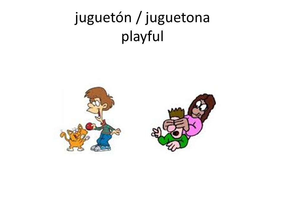 juguetón / juguetona playful