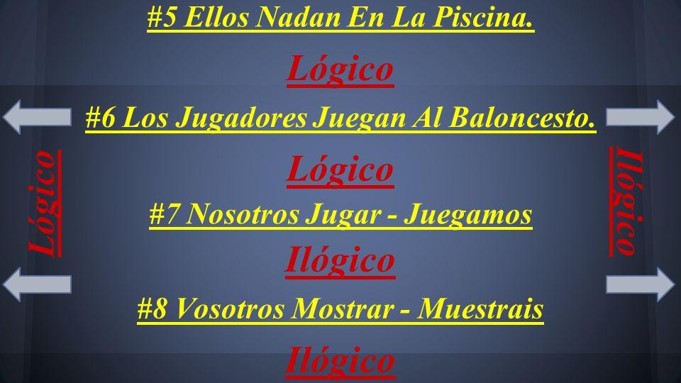 #5 Ellos Nadan En La Piscina. Lógico #6 Los Jugadores Juegan Al Baloncesto.