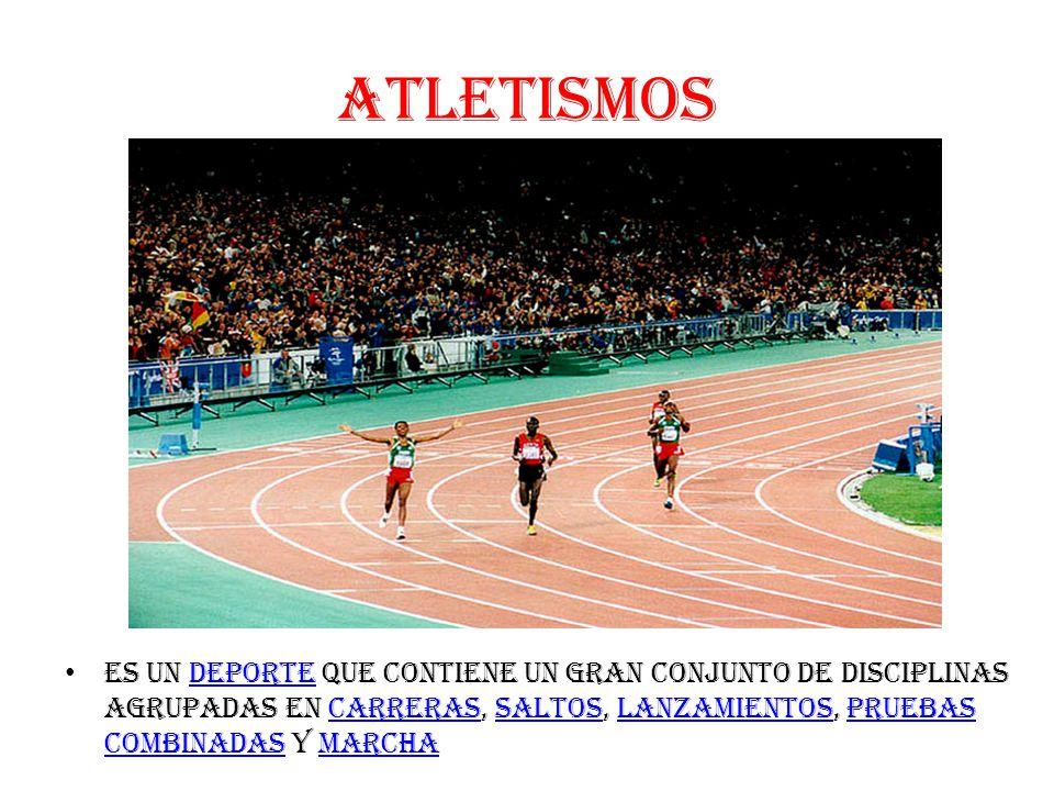 ATLETISMOS es un deporte que contiene un gran conjunto de disciplinas agrupadas en carreras, saltos, lanzamientos, pruebas combinadas y marchadeportecarrerassaltoslanzamientospruebas combinadasmarcha