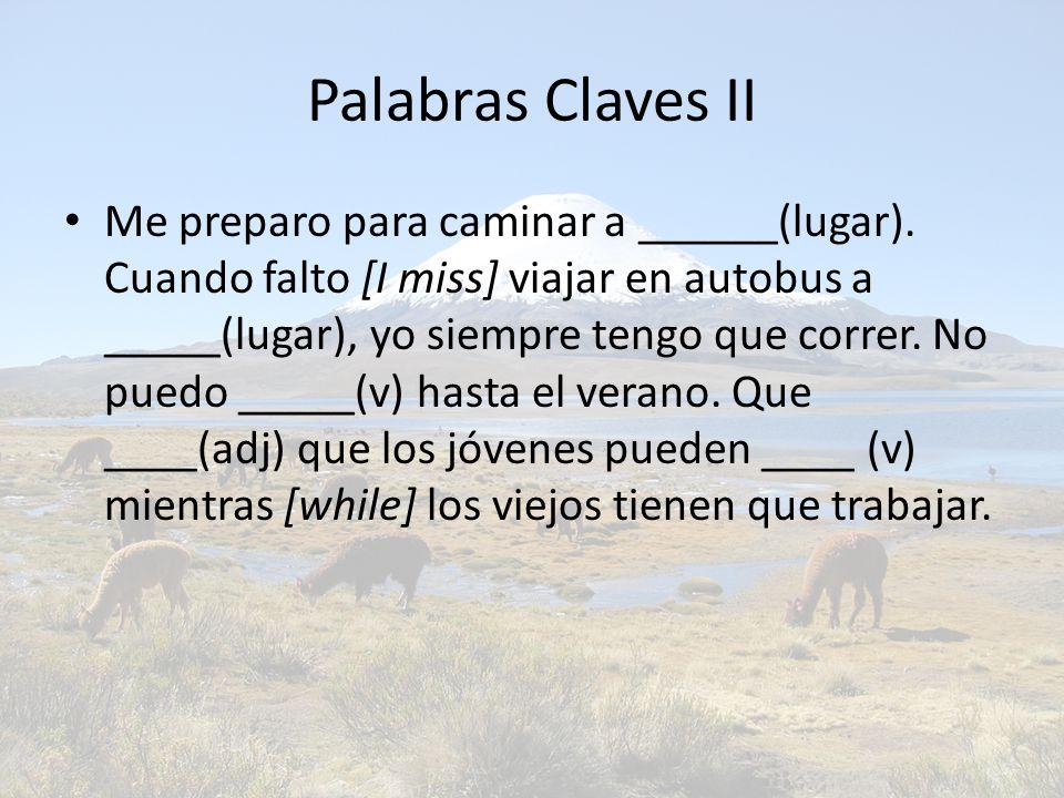 Palabras Claves II Me preparo para caminar a ______(lugar).