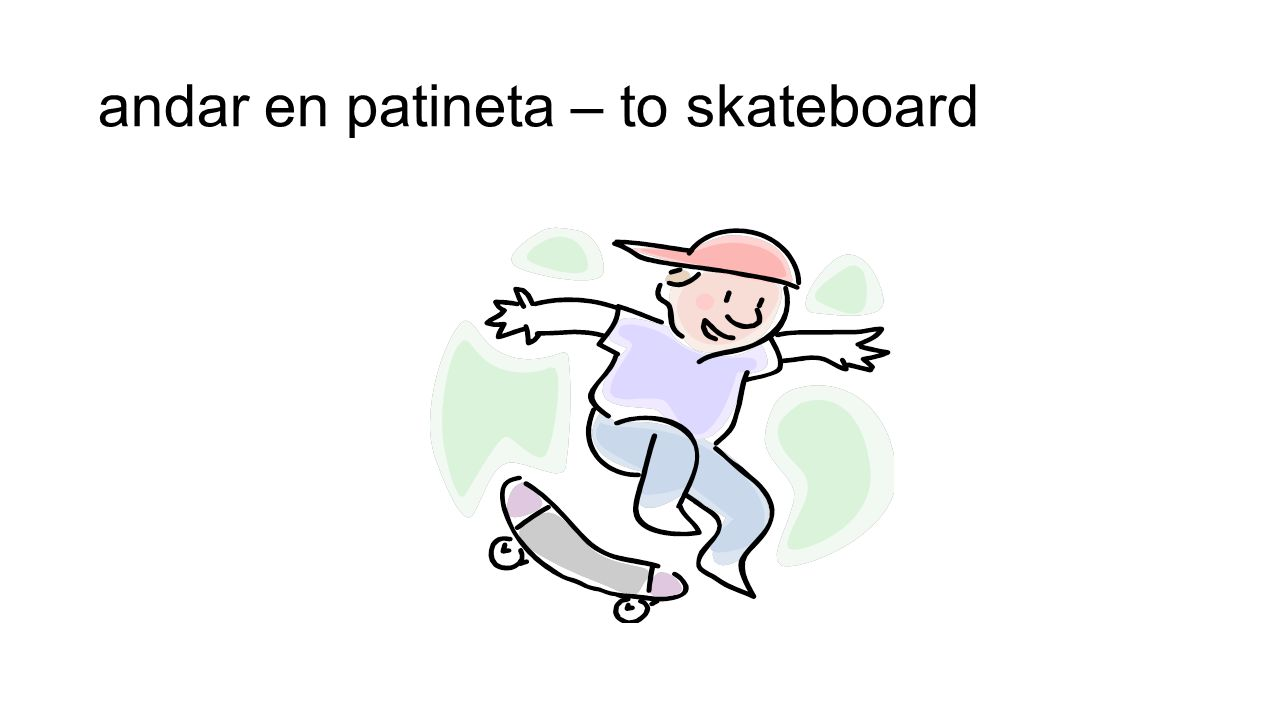 andar en patineta – to skateboard