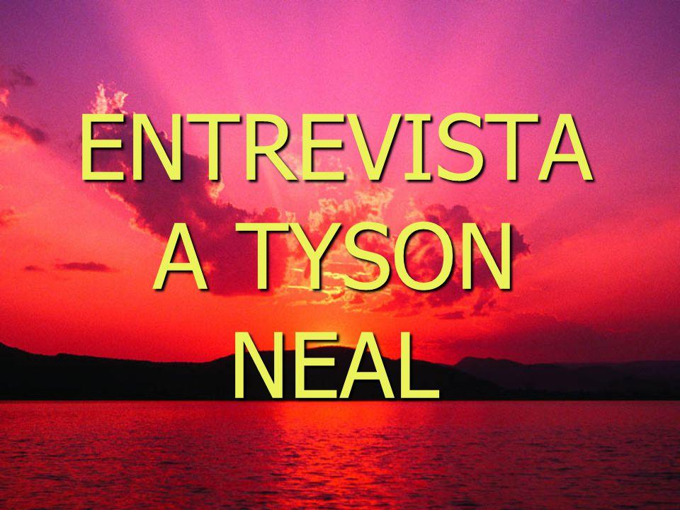 ENTREVISTA A TYSON NEAL