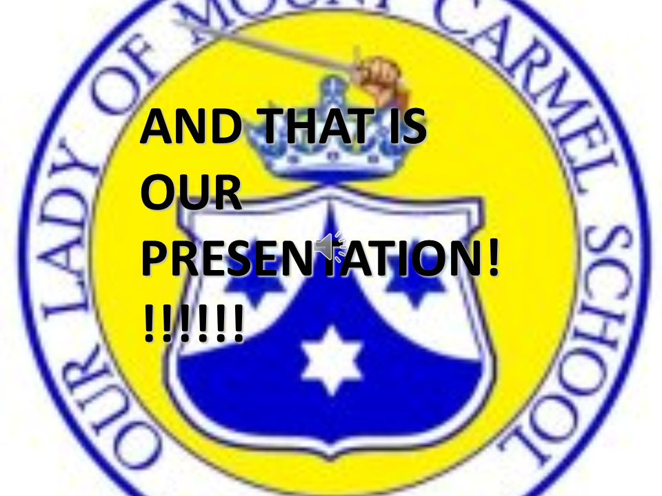 AND THAT IS OUR PRESENTATION! !!!!!!