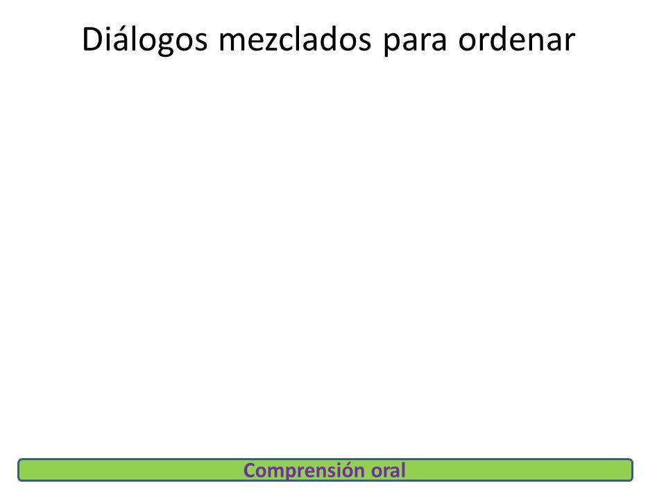 Diálogos mezclados para ordenar Comprensión oral