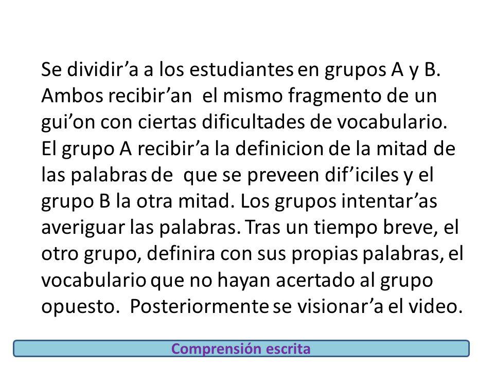 Se dividir'a a los estudiantes en grupos A y B.