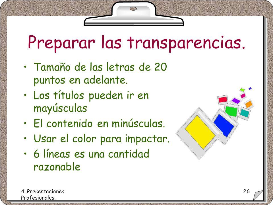 4. Presentaciones Profesionales. 26 Preparar las transparencias.