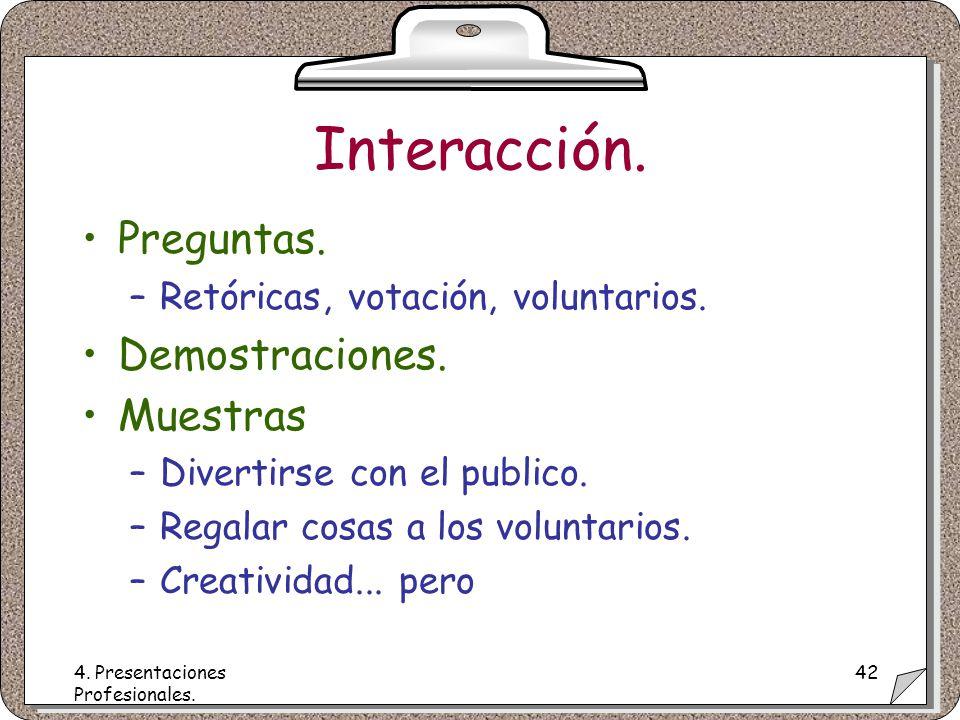 4. Presentaciones Profesionales. 42 Interacción.