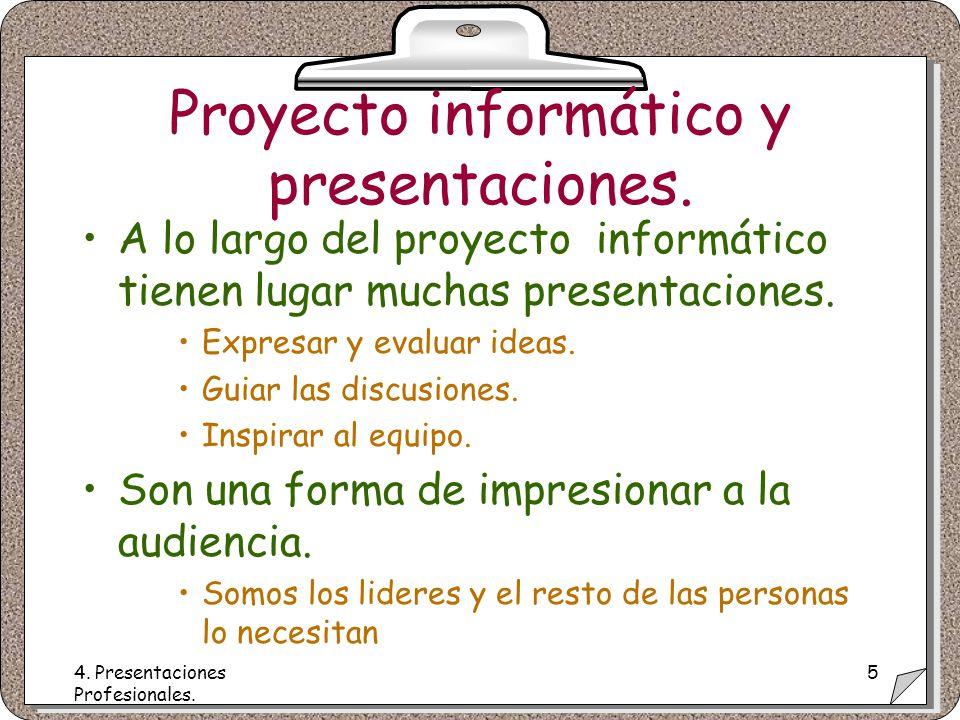 4. Presentaciones Profesionales. 5 Proyecto informático y presentaciones.