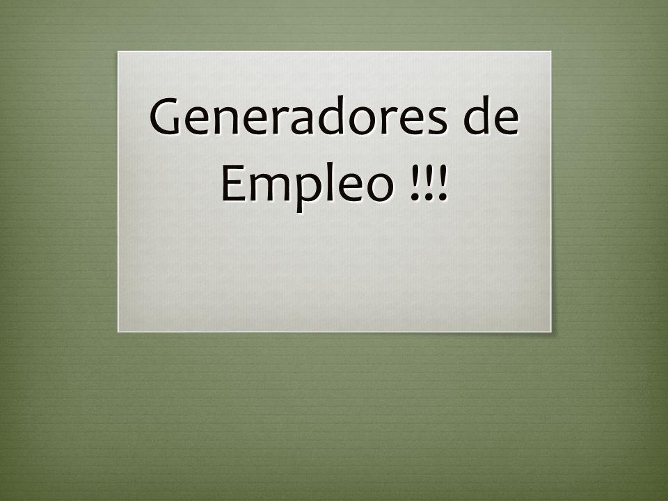 Generadores de Empleo !!!