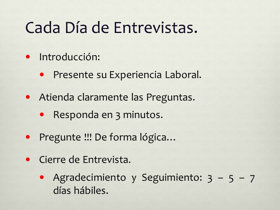 Cada Día de Entrevistas. Introducción: Presente su Experiencia Laboral.