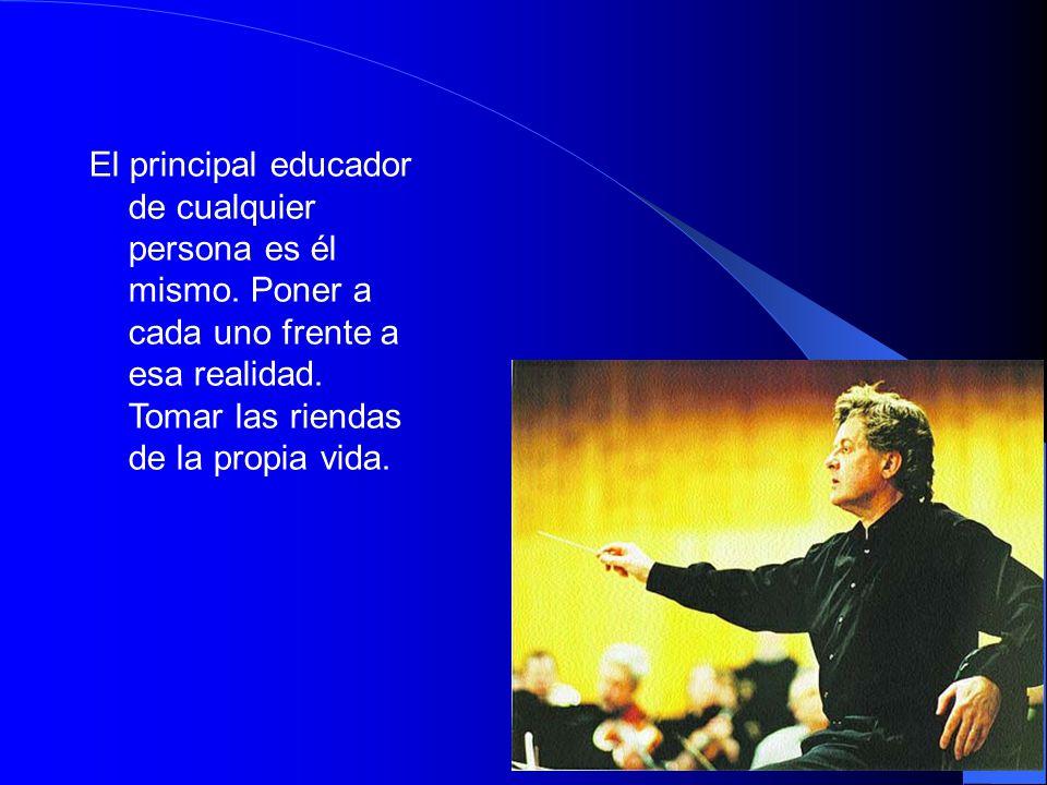 12 El principal educador de cualquier persona es él mismo.