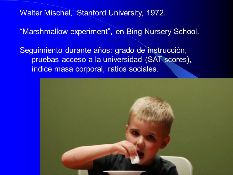 2 Walter Mischel, Stanford University, 1972. Marshmallow experiment , en Bing Nursery School.