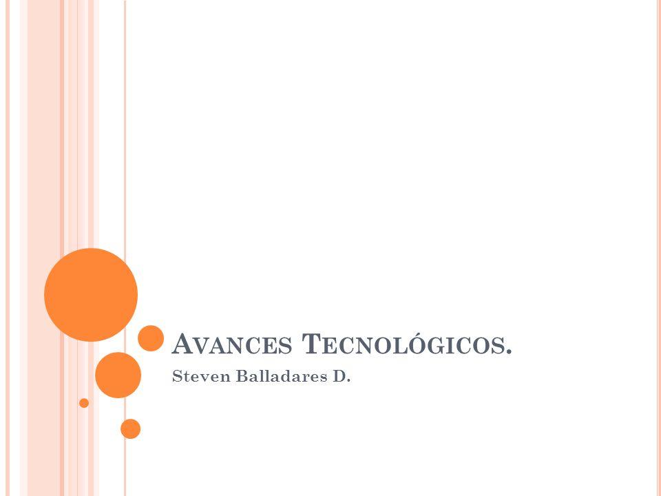 A VANCES T ECNOLÓGICOS. Steven Balladares D.