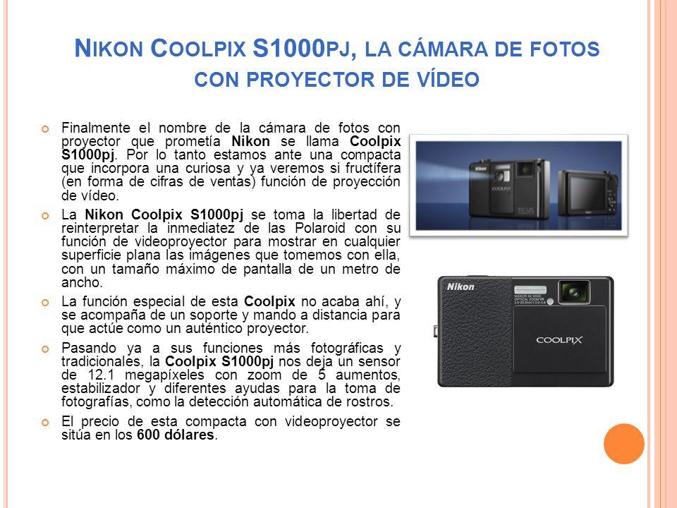 N IKON C OOLPIX S1000 PJ, LA CÁMARA DE FOTOS CON PROYECTOR DE VÍDEO Finalmente el nombre de la cámara de fotos con proyector que prometía Nikon se llama Coolpix S1000pj.