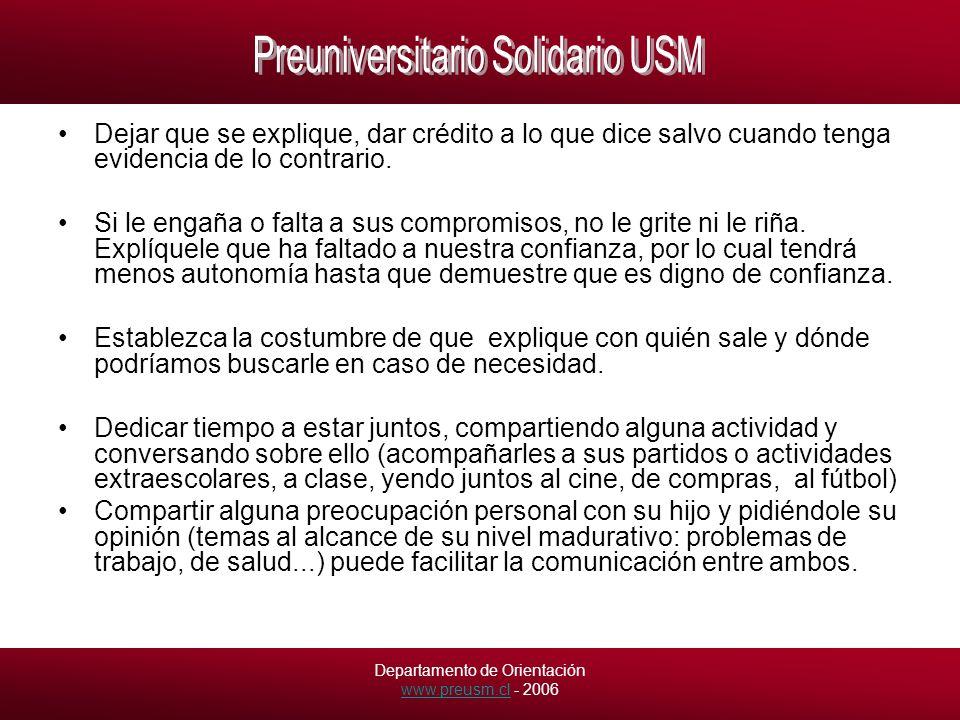Departamento de Orientación www.preusm.cl - 2006 www.preusm.cl Dejar que se explique, dar crédito a lo que dice salvo cuando tenga evidencia de lo contrario.