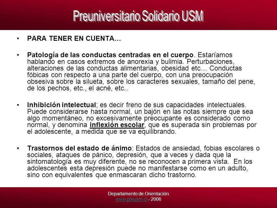 Departamento de Orientación www.preusm.cl - 2006 www.preusm.cl PARA TENER EN CUENTA… Patología de las conductas centradas en el cuerpo.