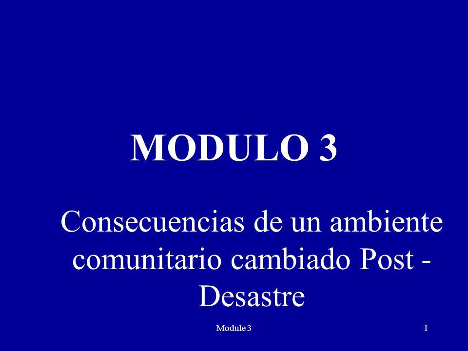 Module 31 MODULO 3 Consecuencias de un ambiente comunitario cambiado Post - Desastre