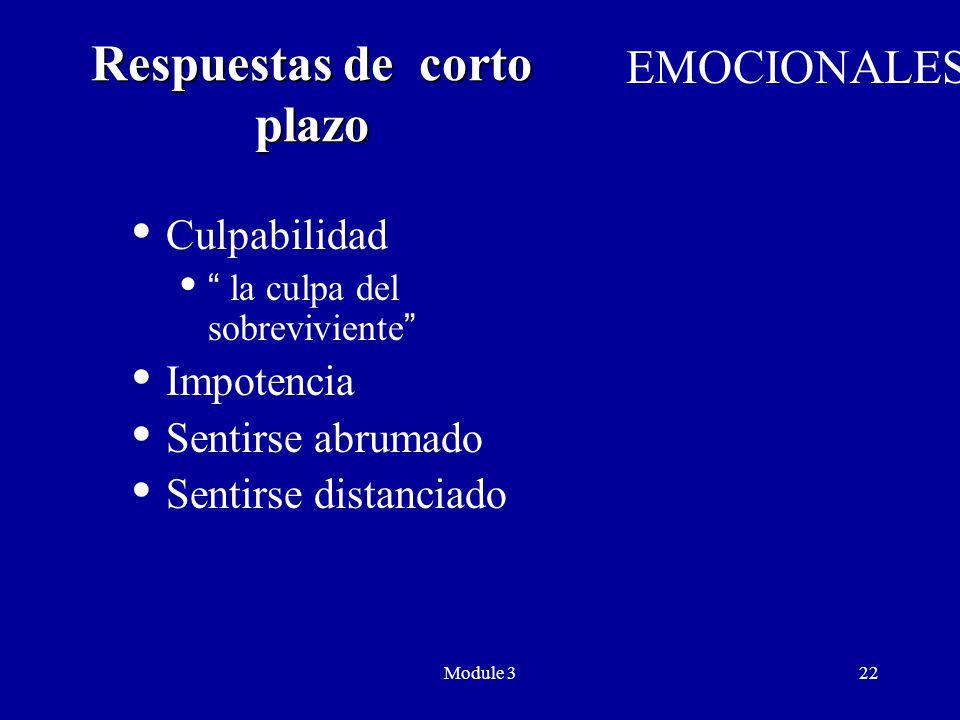 Module 322 Respuestas de corto plazo  Culpabilidad  la culpa del sobreviviente  Impotencia  Sentirse abrumado  Sentirse distanciado EMOCIONALES