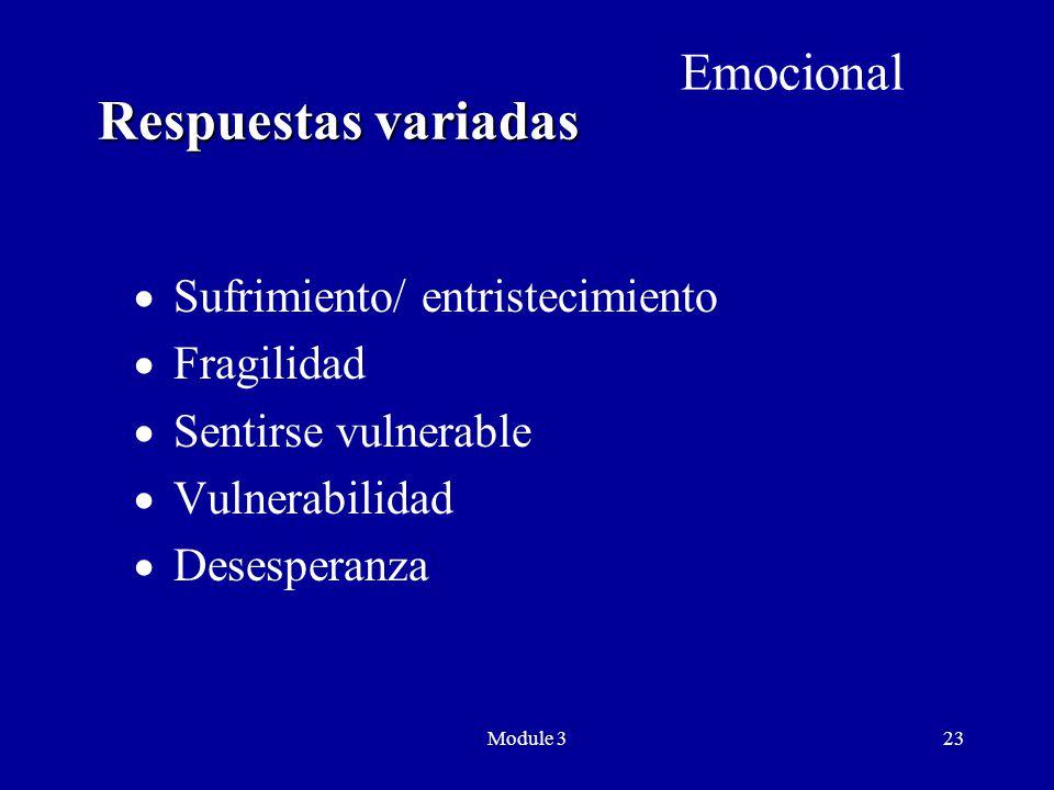 Module 323 Respuestas variadas  Sufrimiento/ entristecimiento  Fragilidad  Sentirse vulnerable  Vulnerabilidad  Desesperanza Emocional