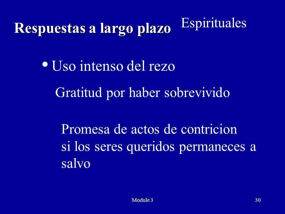 Module 330 Respuestas a largo plazo  Uso intenso del rezo Espirituales Gratitud por haber sobrevivido Promesa de actos de contricion si los seres queridos permaneces a salvo