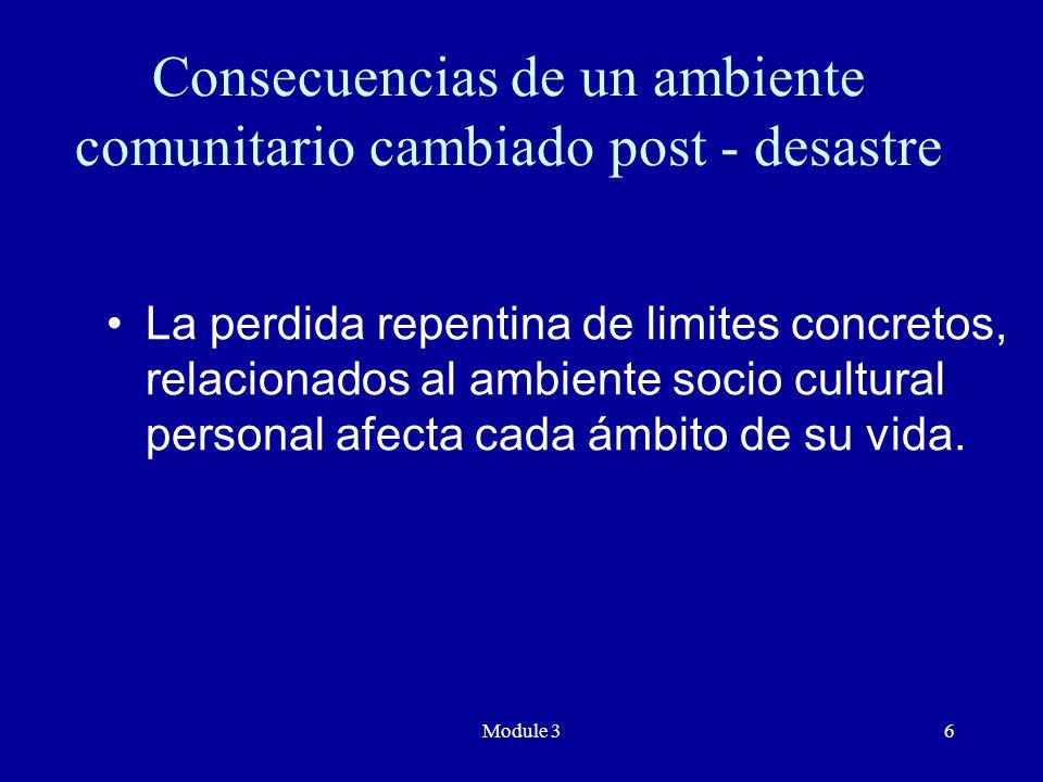 Module 36 La perdida repentina de limites concretos, relacionados al ambiente socio cultural personal afecta cada ámbito de su vida.