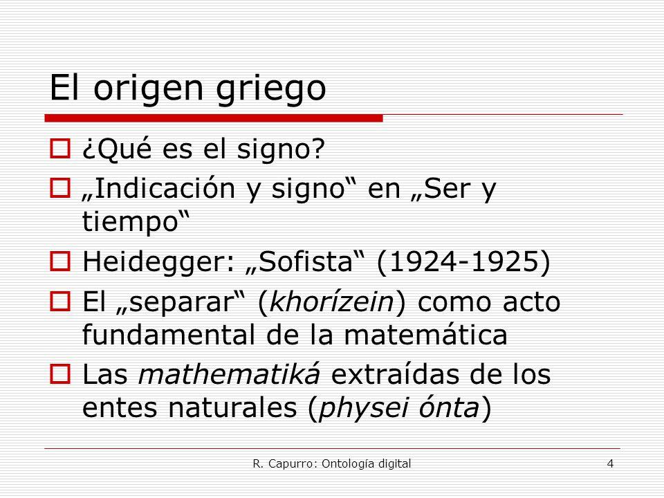 R. Capurro: Ontología digital4 El origen griego  ¿Qué es el signo.
